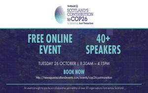 Scotland's contribution to COP26 - free online event, 40+ speakers - Tuesday 26 October 9.30-4.15